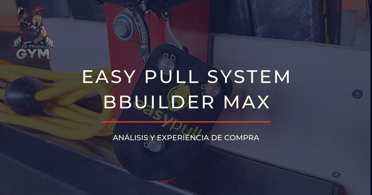[OPINIÓN] Poleas portátiles Easy Pull BBuilder Max.